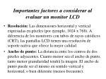 importantes factores a considerar al evaluar un monitor lcd