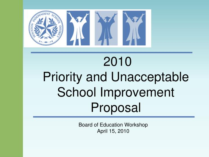 2010 priority and unacceptable school improvement proposal n.