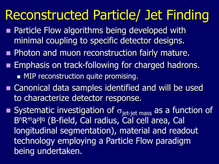 Reconstructed Particle/ Jet Finding