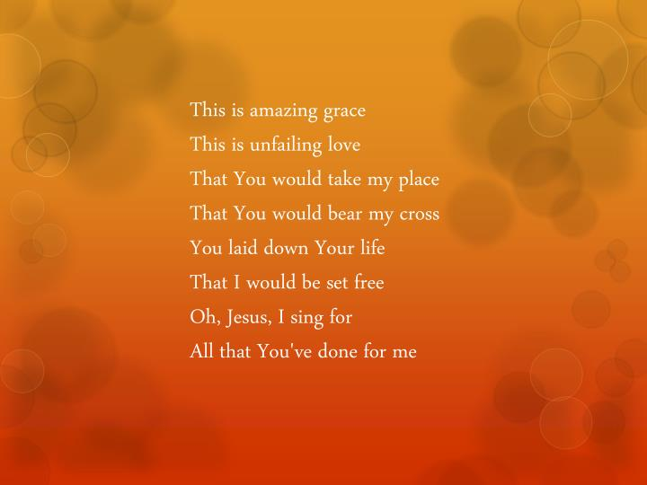 This is amazing grace