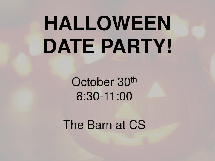 HALLOWEEN DATE PARTY!