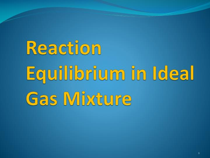 reaction equilibrium in ideal gas mixture n.