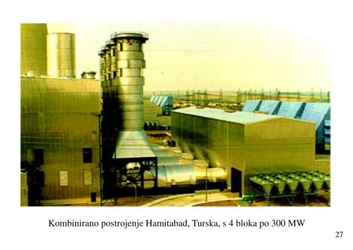 Kombinirano postrojenje Hamitabad, Turska, s 4 bloka po 300 MW