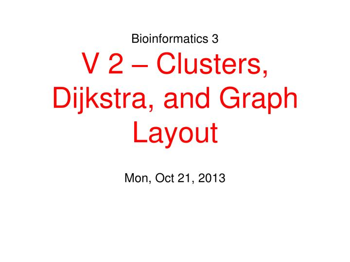 Bioinformatics 3 v 2 clusters dijkstra and graph layout