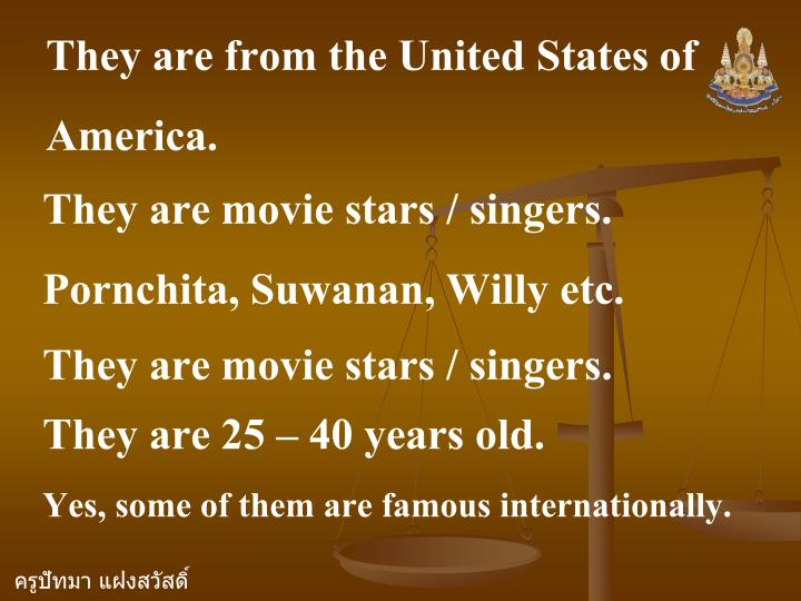 They are from the United States of