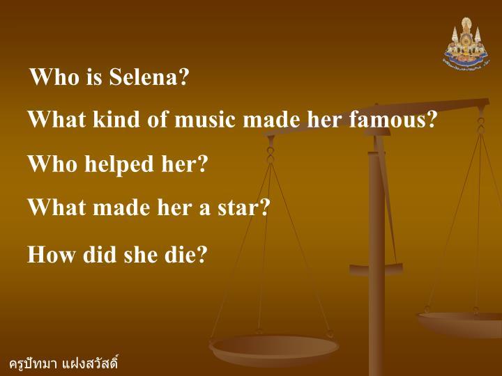 Who is Selena?