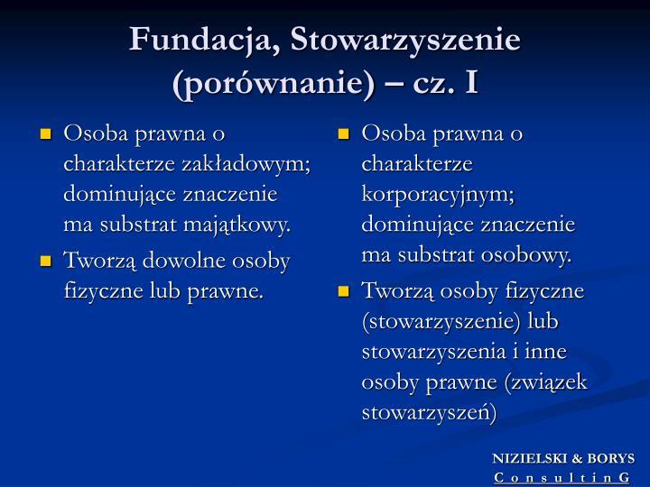 Osoba prawna o charakterze zakładowym; dominujące znaczenie ma substrat majątkowy.
