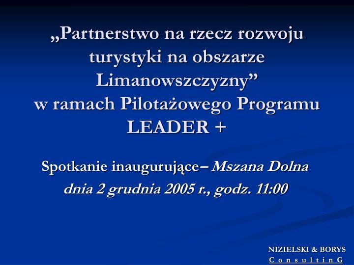 """""""Partnerstwo na rzecz rozwoju turystyki na obszarze Limanowszczyzny"""""""