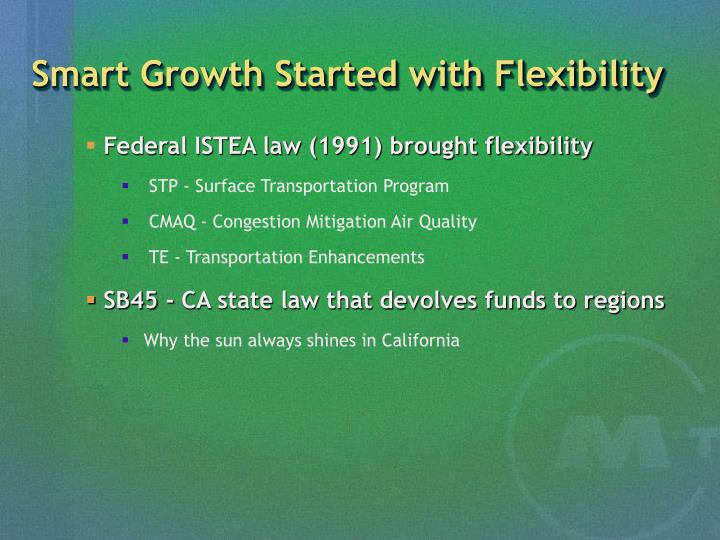 Smart Growth Started with Flexibility