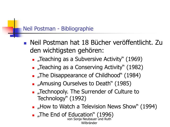 neil postman end of education Essay express examples of essays and research papers on many topics :: responses to neil postman's the end of education [11225.
