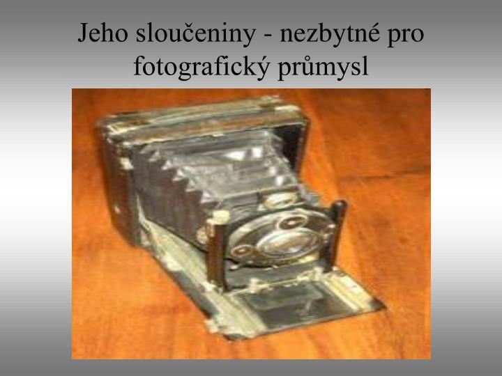 Jeho sloučeniny - nezbytné pro fotografický průmysl