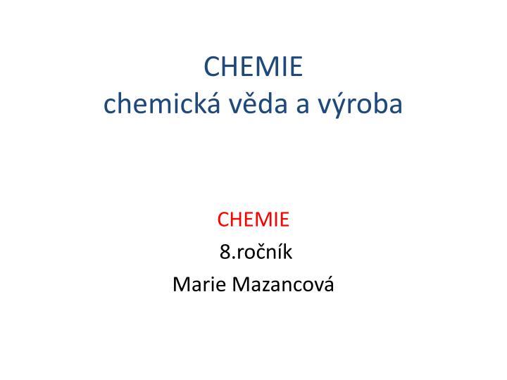Chemie chemick v da a v roba