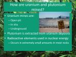 how are uranium and plutonium mined