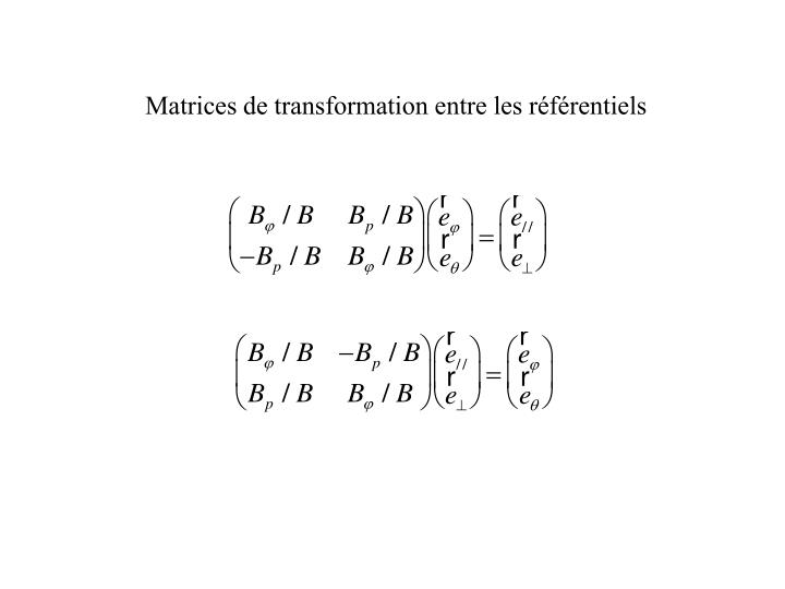 Matrices de transformation entre les référentiels