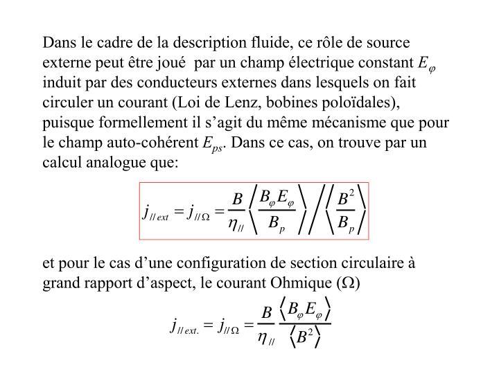 Dans le cadre de la description fluide, ce rôle de source externe peut être joué  par un champ électrique constant