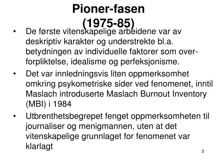 Pioner fasen 1975 85