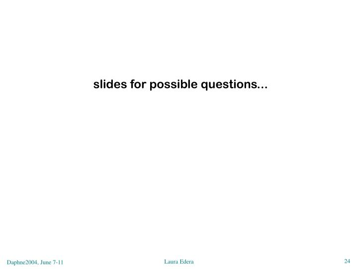 slides for possible questions...