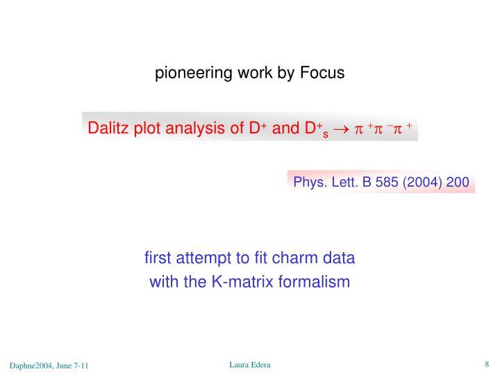 pioneering work by Focus