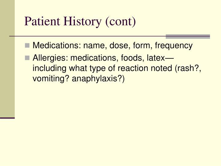 Patient History (cont)