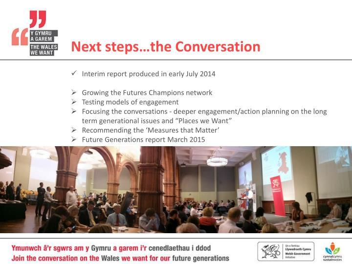 Next steps…the Conversation
