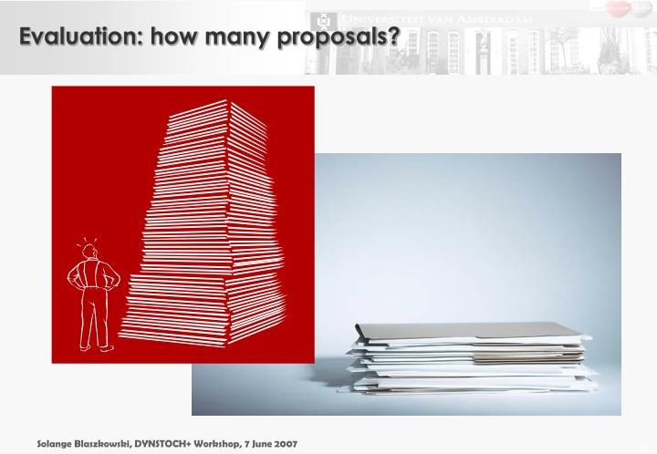 Evaluation: how many proposals?