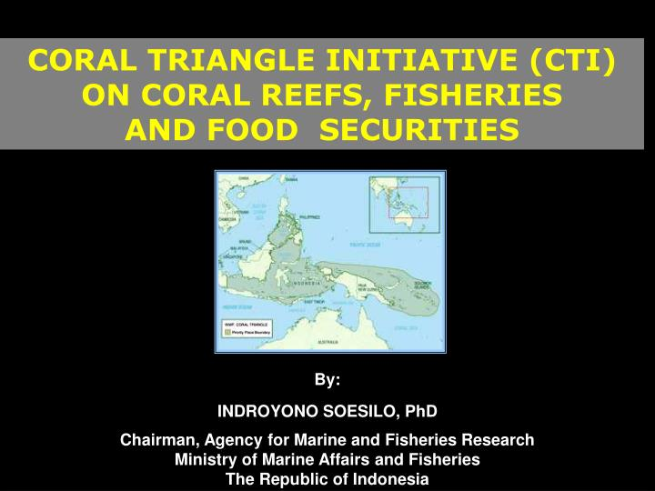 Ppt Coral Triangle Initiative Cti On Coral Reefs