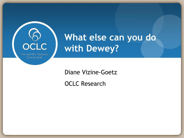 what else can you do with dewey