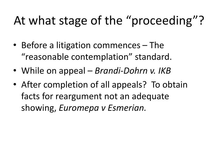 """At what stage of the """"proceeding""""?"""