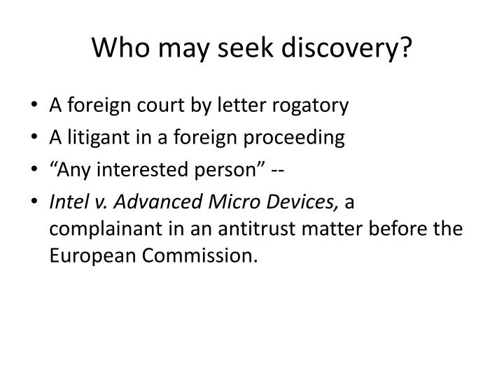 Who may seek discovery?