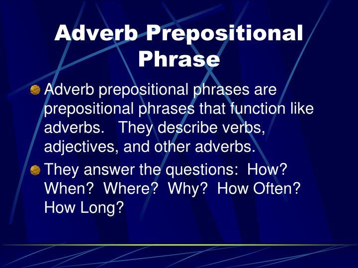Adverb Prepositional Phrase