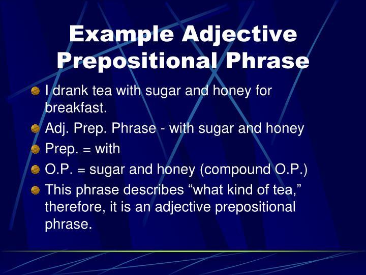 Example Adjective Prepositional Phrase