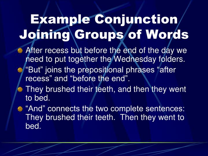 Example Conjunction Joining Groups of Words