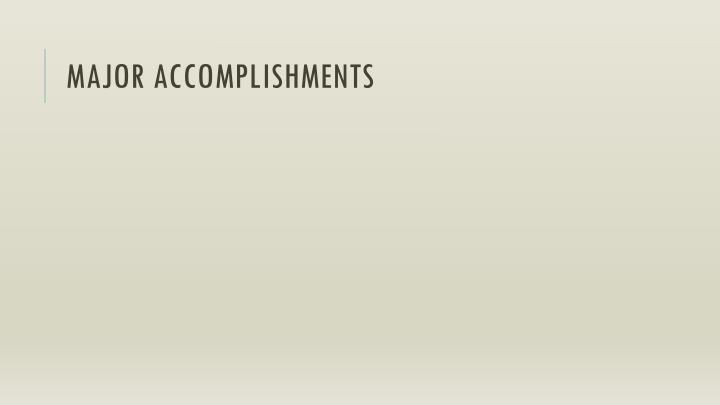 Major Accomplishments