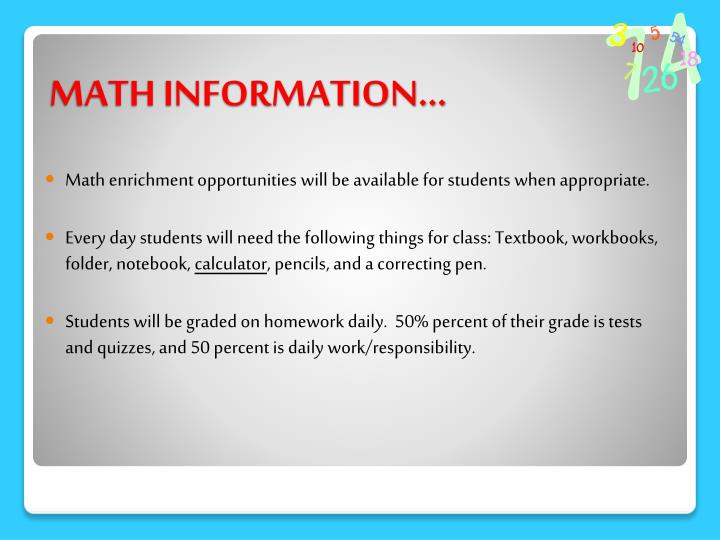 Math enrichment opportunities will be available for students when appropriate.