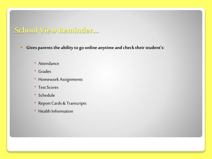 Gives parents the ability to go online anytime and check their student's