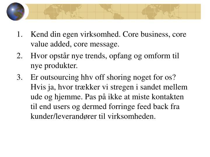 Kend din egen virksomhed. Core business, core value added, core message.