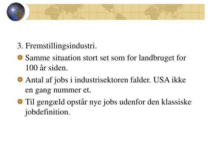 3. Fremstillingsindustri.