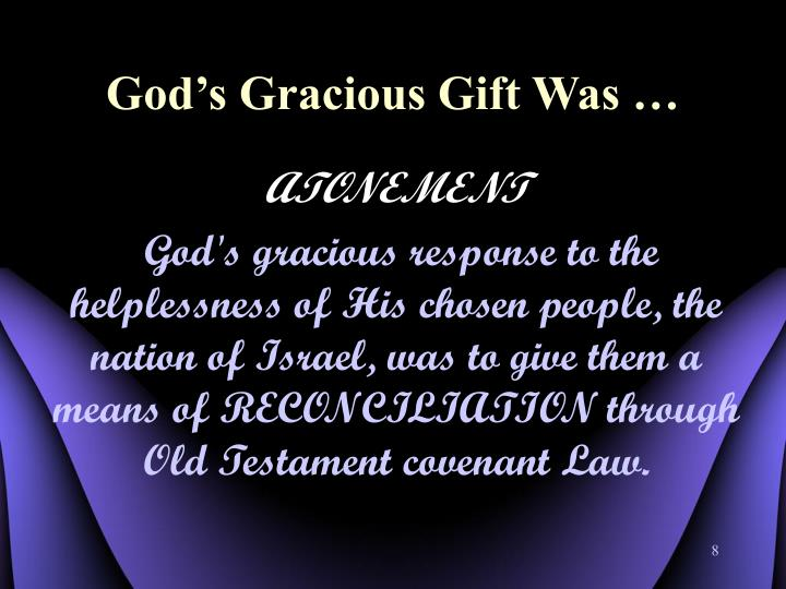 God's Gracious Gift Was …