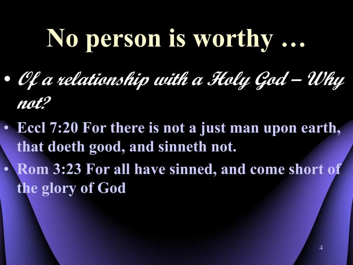 No person is worthy …