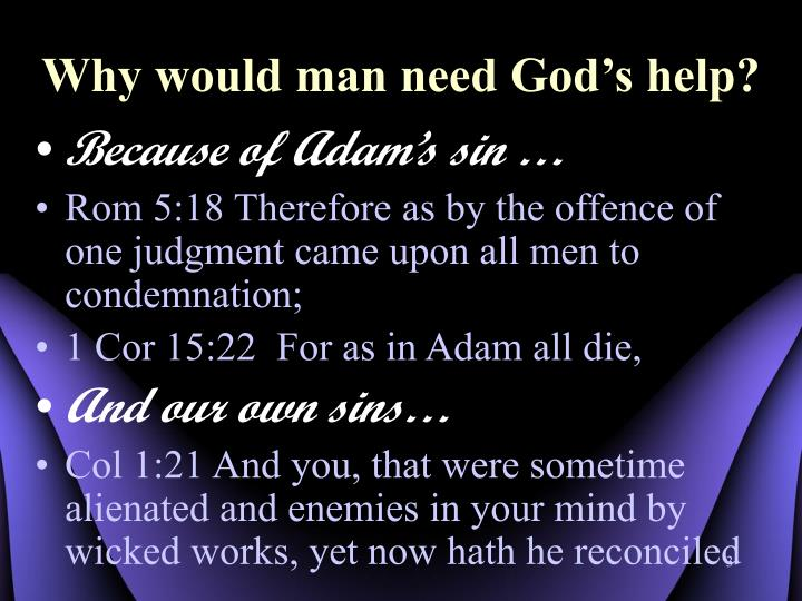 Why would man need god s help