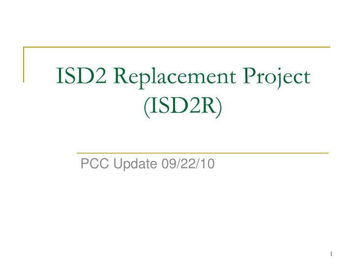 Isd2 replacement project isd2r