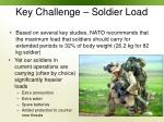 key challenge soldier load
