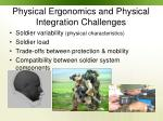 physical ergonomics and physical integration challenges