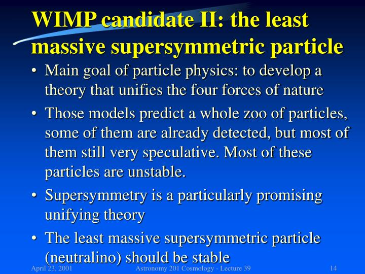 WIMP candidate II: the least massive supersymmetric particle