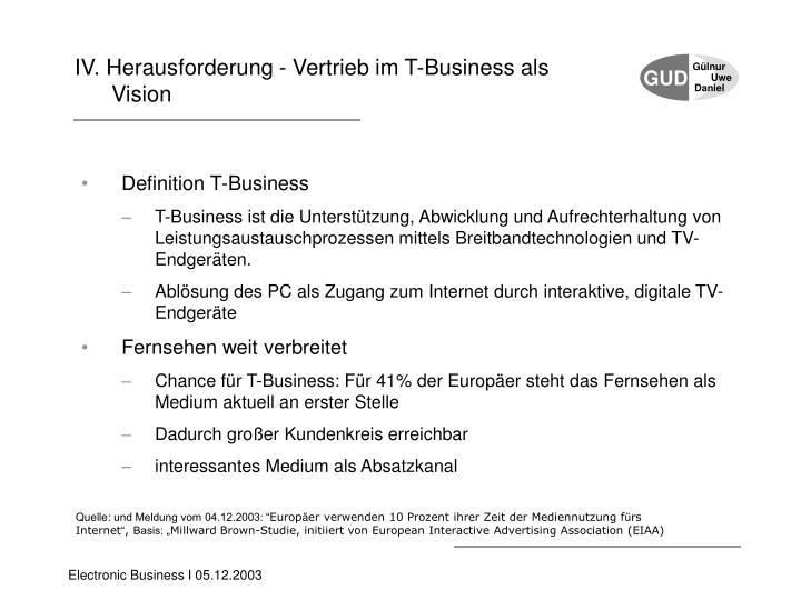IV. Herausforderung - Vertrieb im T-Business als
