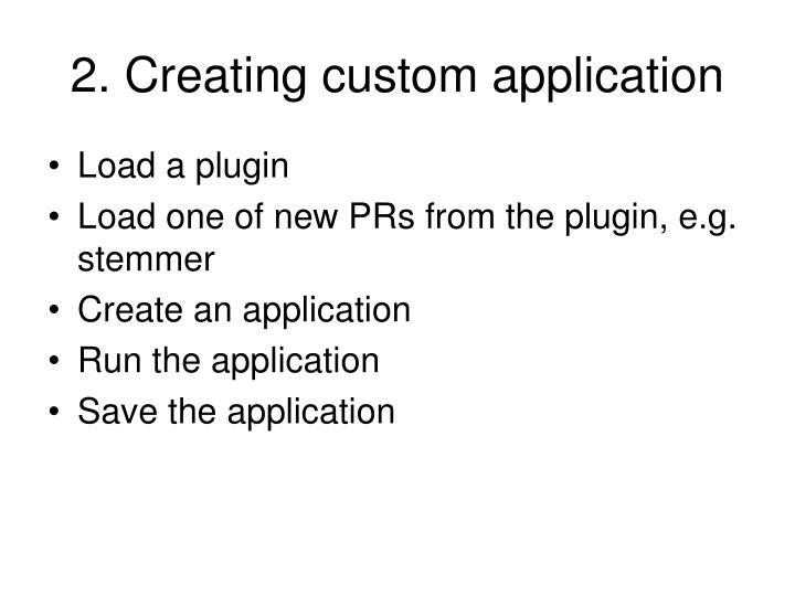 2. Creating custom application