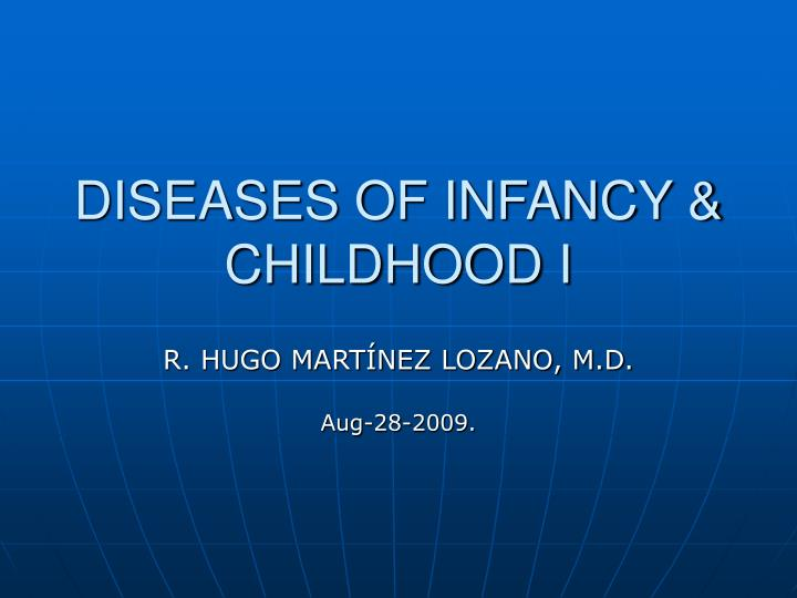 PPT - DISEASES OF INFANCY & CHILDHOOD I PowerPoint ...
