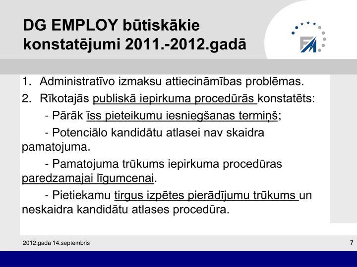 DG EMPLOY būtiskākie konstatējumi 2011.-2012.gadā