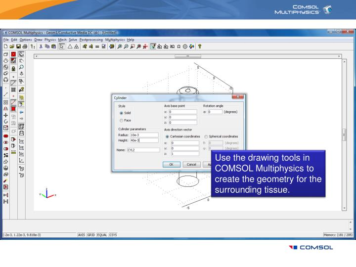 Use the drawing tools in COMSOL Multiphysics to create the geometry for the surrounding tissue.
