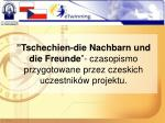 tschechien die nachbarn und die freunde czasopismo przygotowane przez czeskich uczestnik w projektu
